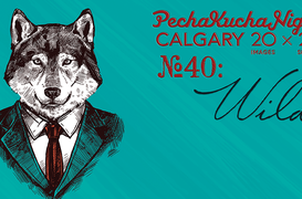 Co-Presented by One Yellow Rabbit and PechaKucha Calgary